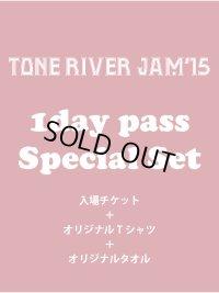 8月2日まで受け付け!Tシャツ色ブラック TONE RIVER JAM'15 スペシャルセット\7500→¥6500!(入場引換券&1ドリンク&Tシャツ色ブラック&タオル)