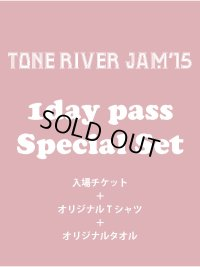 8月2日まで受け付け!Tシャツ色ホワイト TONE RIVER JAM'15 スペシャルセット\7500→¥6500!(入場引換券&1ドリンク&Tシャツ色ホワイト&タオル)